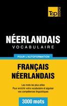 Couverture du livre « Vocabulaire Francais-Neerlandais Pour L'Autoformation - 3000 Mots » de Taranov A aux éditions Books On Demand