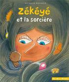 Couverture du livre « Zékéyé et la sorcière » de Nathalie Dieterle aux éditions Hachette Enfants