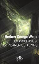Couverture du livre « La machine à explorer le temps » de Herbert George Wells aux éditions Gallimard