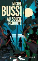 Couverture du livre « Au soleil redouté » de Michel Bussi aux éditions Presses De La Cite