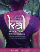 Couverture du livre « Kal ; un abécédaire de l'Inde moderne » de Jean-Joseph Boillot et Flora Boillot aux éditions Buchet Chastel