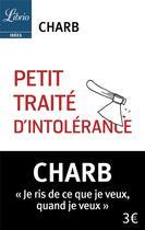 Couverture du livre « Petit traité d'intolérance » de Charb aux éditions J'ai Lu