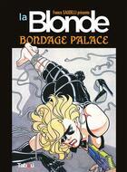 Couverture du livre « La blonde t.2 ; bondage palace » de Franco Saudelli aux éditions Tabou