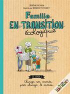Couverture du livre « Famille en transition écologique » de Jeremie Pichon et Benedicte Moret aux éditions Thierry Souccar