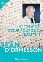 Couverture du livre « Et toi mon coeur, pourquoi bats-tu ? » de Jean d'Ormesson aux éditions Les Editions Retrouvees