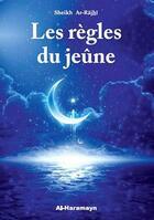 Couverture du livre « Les règles du jeûne » de Sheikh 'Abdulaziz Ar-Rajhi aux éditions Orientica