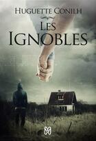 Couverture du livre « Les Ignobles » de Conilh-H aux éditions Mix Editions