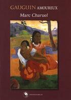 Couverture du livre « Gauguin amoureux » de Marc Charuel aux éditions Editions Rabelais