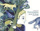 Couverture du livre « Conversation avec le loup » de Laurence Gillot et Delphine Jacquot aux éditions Saltimbanque