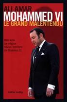Couverture du livre « Mohammed VI ; le grand malentendu » de Ali Amar aux éditions Calmann-levy