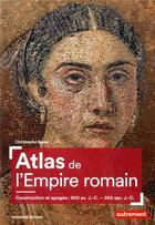 Couverture du livre « Atlas de l'Empire romain ; construction et apogée : 300 av. J.-C. - 200 apr. J.-C. (3e édition) » de Christophe Badel aux éditions Autrement