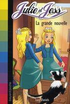 Couverture du livre « Julie et Jess T.8 ; la grande nouvelle » de Lucy Daniels aux éditions Bayard Jeunesse
