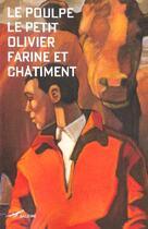 Couverture du livre « Farine Et Chatiment » de Le Petit Olivie aux éditions Baleine