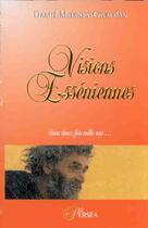 Couverture du livre « Visions Esseniennes » de Meurois-Givaudan Dan aux éditions Le Persea