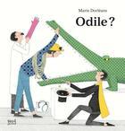 Couverture du livre « Odile ? » de Marie Dorleans aux éditions Seuil Jeunesse