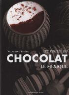Couverture du livre « Routes Du Chocolat, Le Mexique » de Valentine Tibere aux éditions Editions Du Palais