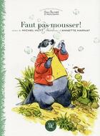 Couverture du livre « Faut pas mousser ! » de Michel Hutt et Annette Marinat aux éditions Ah! Editions