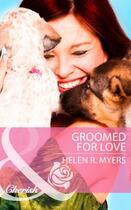 Couverture du livre « Groomed for Love (Mills & Boon Cherish) » de Helen R. Myers aux éditions Mills & Boon Series