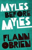 Couverture du livre « Myles Before Myles » de Flann O'Brien aux éditions Lilliput Press Digital