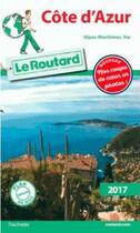 Couverture du livre « GUIDE DU ROUTARD ; Côte d'Azur (Alpes-Maritimes, Var) (édition 2017) » de Collectif Hachette aux éditions Hachette Tourisme