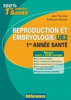 Couverture du livre « Reproduction et embryologie ; UE2 ; PACES (2e édition) » de Jean Foucrier et Guillaume Bassez aux éditions Ediscience