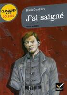Couverture du livre « J'ai saigné » de Blaise Cendrars aux éditions Hatier