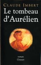 Couverture du livre « Le tombeau d'aurelien » de Claude Imbert aux éditions Grasset Et Fasquelle