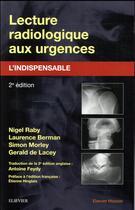 Couverture du livre « Lecture radiologique aux urgences ; l'indispensable » de Nigel Raby aux éditions Elsevier-masson