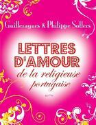Couverture du livre « Lettres d'amour de la religieuse portugaise » de Philippe Sollers et Guilleragues Sollers aux éditions Elytis