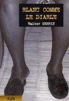 Couverture du livre « Blanc comme le diable » de Walter Gerbin aux éditions Edb