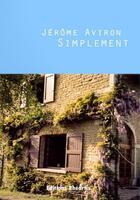 Couverture du livre « Simplement t.1 et t.2 » de Jerome Aviron aux éditions Rheartis