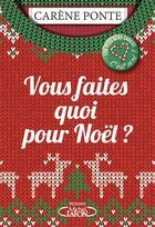 Couverture du livre « Vous faites quoi pour Noël ? » de Carène Ponte aux éditions Michel Lafon