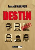 Couverture du livre « Destin » de Jarradi Mahjoub aux éditions Elzevir