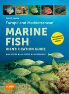 Couverture du livre « Europe and mediterranean marine fish ; identification guide » de Patrick Louisy aux éditions Eugen Ulmer