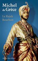 Couverture du livre « Le rajah Bourbon » de Michel De Grece aux éditions Libra Diffusio
