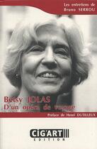 Couverture du livre « Betsy Jolas ; d'un opéra de voyage » de Bruno Serrou aux éditions Cig'art