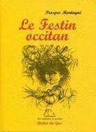 Couverture du livre « Le festin occitan » de Prosper Montagne aux éditions Atelier Du Gue