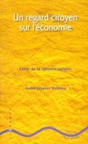 Couverture du livre « Regard citoyen sur l'economie (un) » de Holbecq Andre Jacque aux éditions Yves Michel