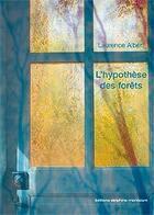 Couverture du livre « L'hypothèse des forêts » de Laurence Albert aux éditions Delphine Montalant