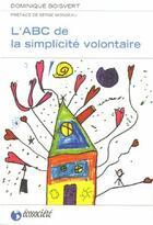 Couverture du livre « L'ABC de la simplicité volontaire (édition 2005) » de Dominique Boisvert aux éditions Ecosociete