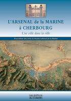 Couverture du livre « L'arsenal de la marine à Cherbourg ; une ville dans la ville » de Aamm aux éditions Les Editions Du Cotentin