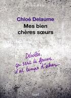 Couverture du livre « Mes bien chères soeurs » de Chloe Delaume aux éditions Seuil