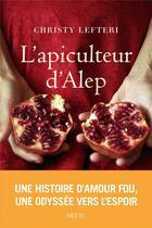 Couverture du livre « L'apiculteur d'Alep » de Christy Lefteri aux éditions Seuil