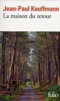 Couverture du livre « La maison du retour » de Jean-Paul Kauffmann aux éditions Gallimard