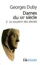 Couverture du livre « Dames du XIIe siècle t.2 ; le souvenir des aïeules » de Georges Duby aux éditions Gallimard