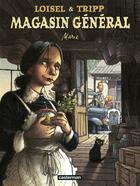Couverture du livre « Magasin général T.1 ; Marie » de Regis Loisel et Jean-Louis Tripp aux éditions Casterman
