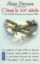 Couverture du livre « C'Etait Le Xxeme Siecle T.1 » de Alain Decaux aux éditions Pocket