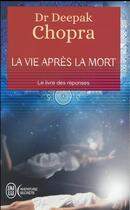 Couverture du livre « La vie apres la mort » de Deepak Chopra aux éditions J'ai Lu