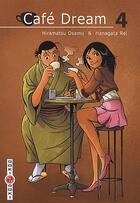 Couverture du livre « Café dream t.4 » de Osamu Hiramatsu et Rei Hanagata aux éditions Bamboo