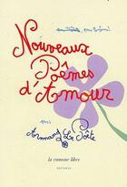 Couverture du livre « Nouveaux poèmes d'amour » de Armand Le Poete aux éditions La Rumeur Libre